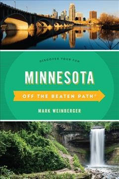 Off the Beaten Path Minnesota: Discover Your Fun