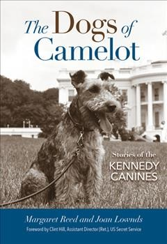 Dogs of Camelot, The: Stories of the Kennedy Canines
