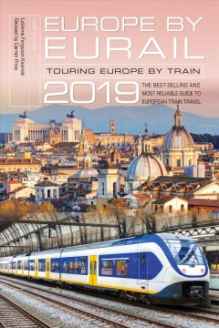 Europe by Eurail 2019: Touring Europe by Train