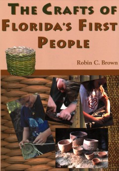 Crafts of Florida's First People, The