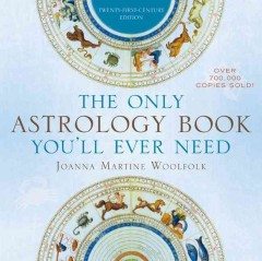 Only Astrology Book You'll Ever Need, The. 21st-Century Edition