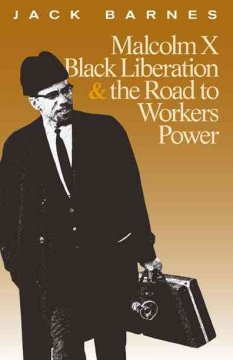 Malcolm X, Black Liberation & the Road to Workers Power