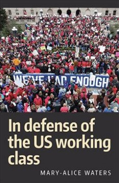 In Defense of the US Working Class
