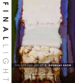 Final Light: The Life and Art of V. Douglas Snow