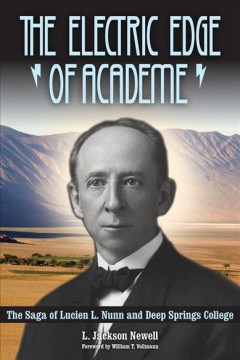 Electric Edge of Academe, The: The Saga of Lucien L. Nunn and Deep Springs College