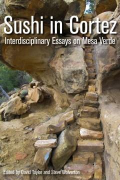 Sushi in Cortez: Interdisciplinary Essays on Mesa Verde