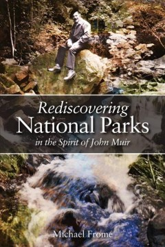 Rediscovering National Parks in the Spirit of John Muir