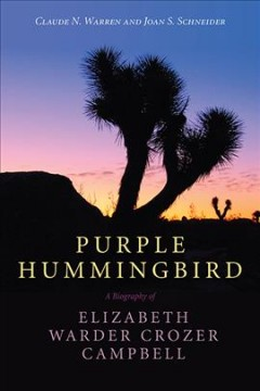 Purple Hummingbird: A Biography of Elizabeth Warder Crozer Campbell