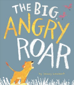 Big, Angry Roar, The