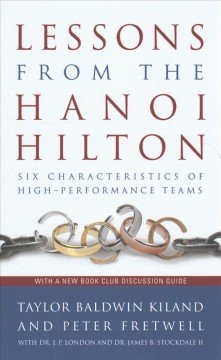 Lessons From The Hanoi Hilton:  Six Characteristics Of High-Performance Teams