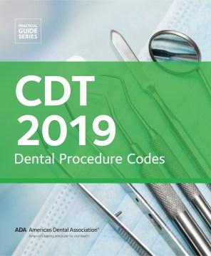 CDT 2019: Dental Procedure Codes