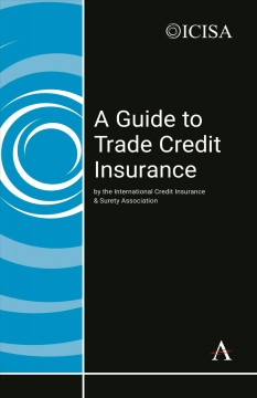 Guide to Trade Credit Insurance, A
