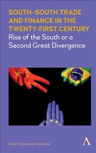 South-South Trade and Finance in the Twenty-First Century: Rise of the South or a Second Great Divergence