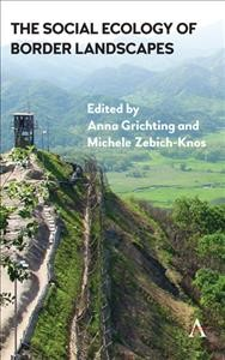 Social Ecology of Border Landscapes, The