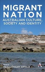 Migrant Nation: Australian Culture, Society and Identity