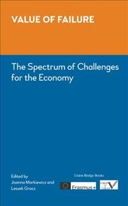 Value of Failure: The Spectrum of Challenges for the Economy