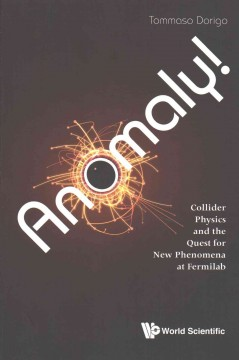 Anomaly!: Collider Physics and the Quest for New Phenomena at Fermilab