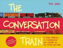 Conversation Train, The: A Visual Approach to Conversation for Children on the Autism Spectrum