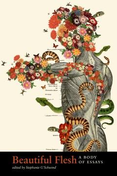 Beautiful Flesh:  A Body Of Essays