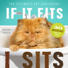 If It Fits, I Sits:  The Ultimate Cat Quote Book