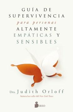 Guía de superviviencia para personas altamente empaticas y sensibles / The Empath's Survival Guide