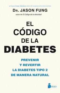 Codigo de la diabetes / The Diabetes Code