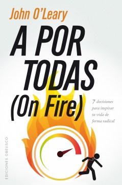 A por todas / On Fire