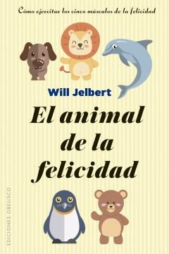El animal de la felicidad / The Happiness Animal