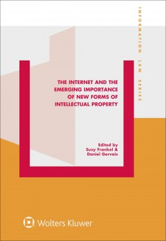 Internet and the Emerging Importance of New Forms of Intellectual Property, The