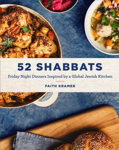 52 Shabbats: Friday Night Dinners Inspired by a Global Jewish Kitchen
