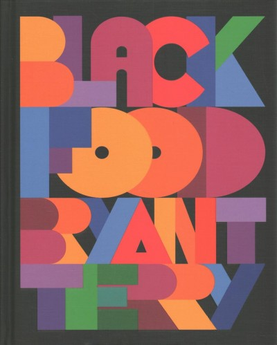 Black Food: Stories, Art, and Recipes from Across the African Diaspora: A Cookbook