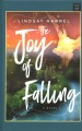 The joy of falling : a novel