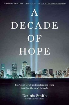 A decade of hope : stories of grief and endurance from 9/11 families and friends Cover