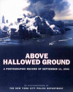 Above hallowed ground : a photographic record of September 11, 2001 Cover