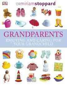 Grandparents : enjoying and caring for your grandchild Cover