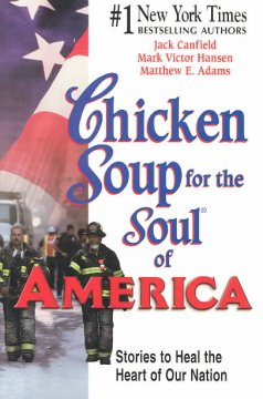 Chicken soup for the soul of America : stories to heal the heart of our nation Cover