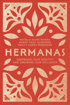 Hermanas : deepening our identity and growing our influence