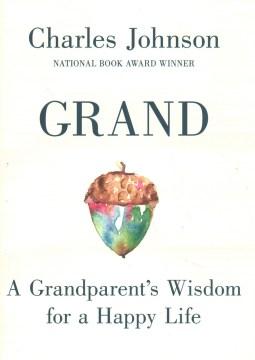 Grand : a grandparent's wisdom for a happy life Cover