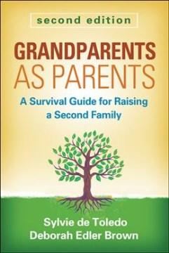 Grandparents as parents : a survival guide for raising a second family